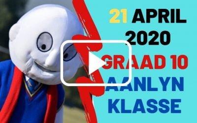 DINSDAG 21 APRIL 2020 – GRAAD 10