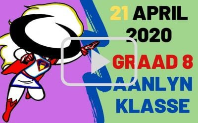 DINSDAG 21 APRIL 2020 – GRAAD 8
