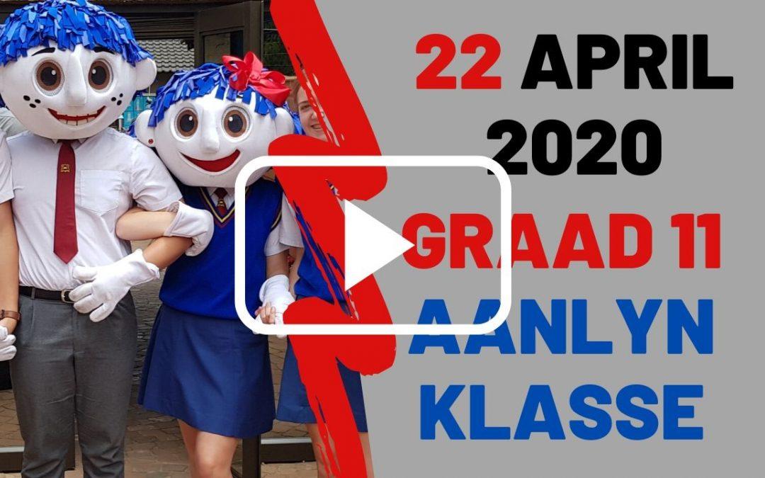 WOENSDAG 22 APRIL 2020 – GRAAD 11