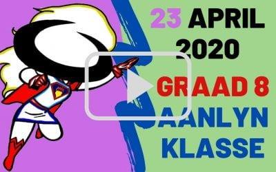 DONDERDAG 23 APRIL 2020 – GRAAD 8