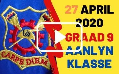 MAANDAG 27 APRIL 2020 – GRAAD 9