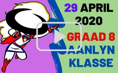 WOENSDAG 29 APRIL 2020 – GRAAD 8