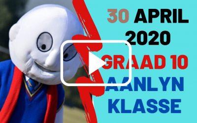 DONDERDAG 30 APRIL 2020 – GRAAD 10