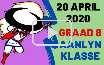 MAANDAG 20 APRIL 2020 – GRAAD 8