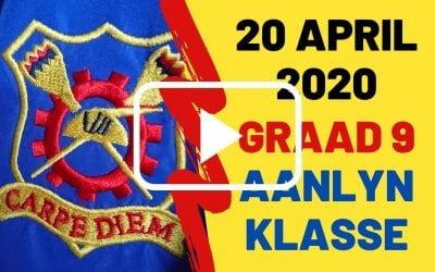 MAANDAG 20 APRIL 2020 – GRAAD 9