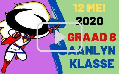 DINSDAG 12 MEI 2020 – GRAAD 8