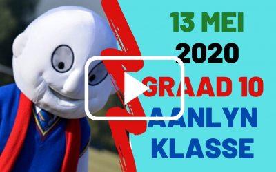 WOENSDAG 13 MEI 2020 – GRAAD 10