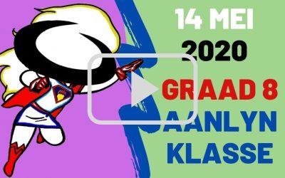 DONDERDAG 14 MEI 2020 – GRAAD 8