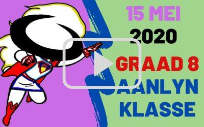 VRYDAG 15 MEI 2020 – GRAAD 8