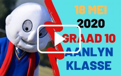 MAANDAG 18 MEI 2020 – GRAAD 10