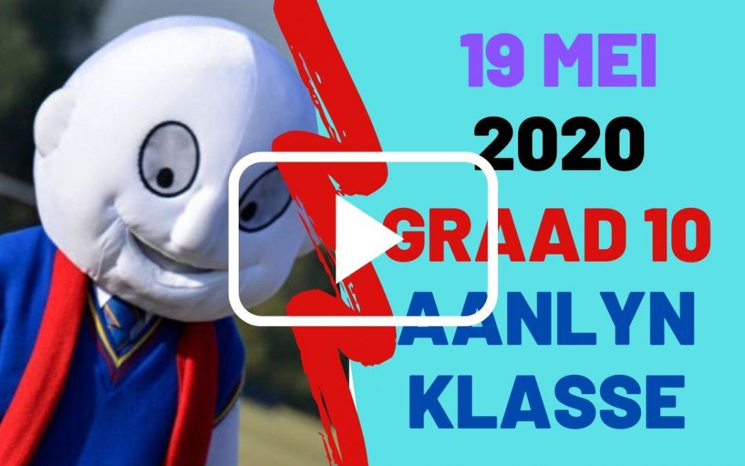 DINSDAG 19 MEI 2020 – GRAAD 10