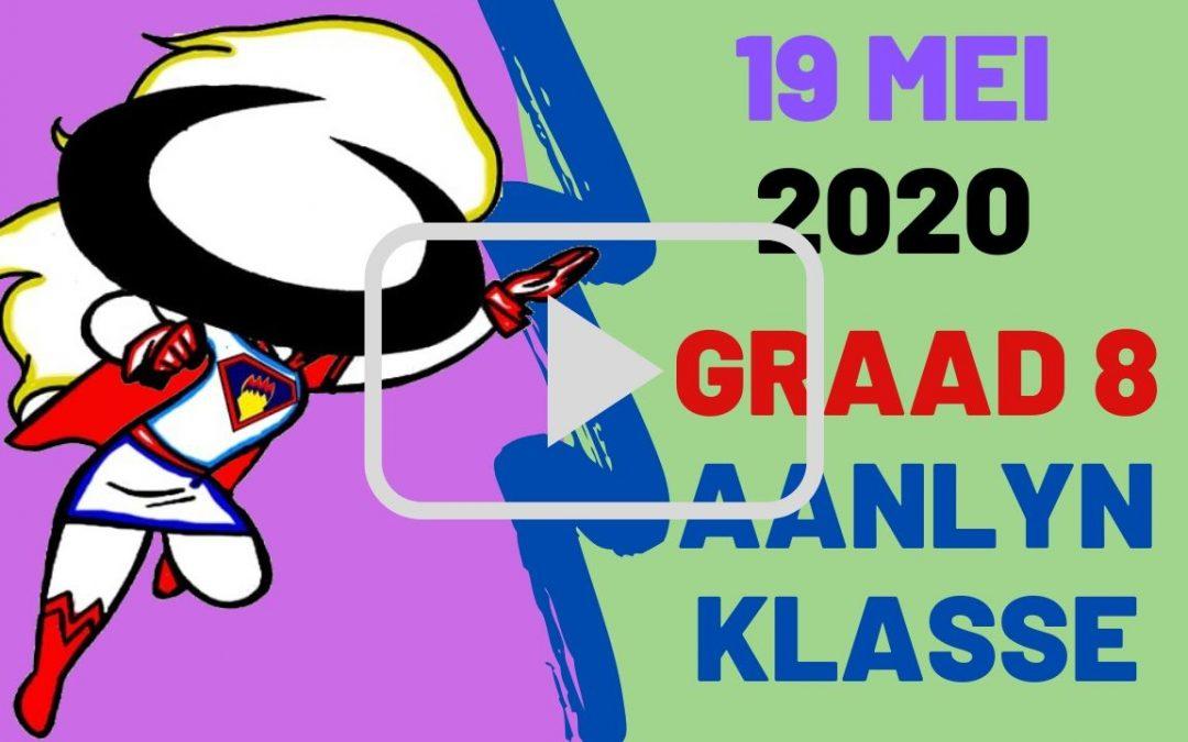 DINSDAG 19 MEI 2020 – GRAAD 8