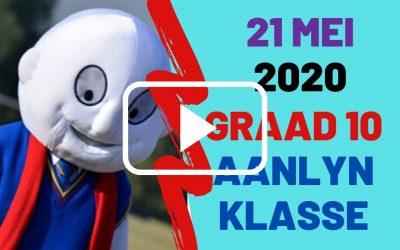 DONDERDAG 21 MEI 2020 – GRAAD 10
