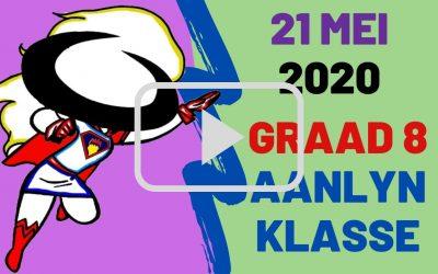 DONDERDAG 21 MEI 2020 – GRAAD 8