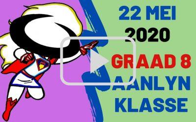 VRYDAG 22 MEI 2020 – GRAAD 8
