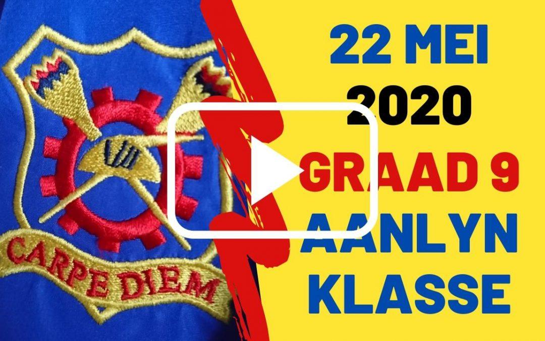VRYDAG 22 MEI 2020 – GRAAD 9
