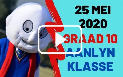 MAANDAG 25 MEI 2020 – GRAAD 10