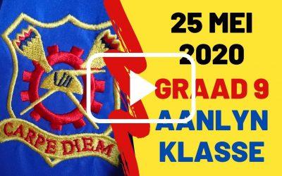 MAANDAG 25 MEI 2020 – GRAAD 9