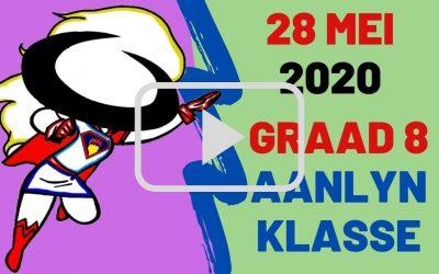 DONDERDAG 28 MEI 2020 – GRAAD 8