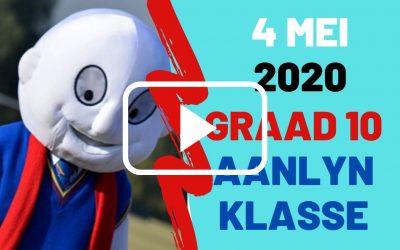 MAANDAG 4 MEI 2020 – GRAAD 10