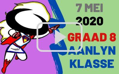 DONDERDAG 7 MEI 2020 – GRAAD 8