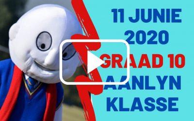 DONDERDAG 11 JUNIE 2020 – GRAAD 10
