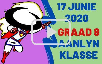 WOENSDAG 17 JUNIE 2020 – GRAAD 8