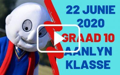 MAANDAG 22 JUNIE 2020 – GRAAD 10