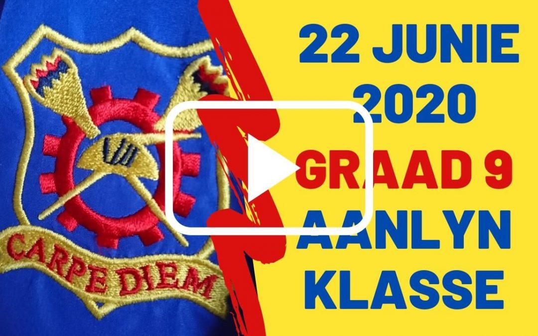 MAANDAG 22 JUNIE 2020 – GRAAD 9