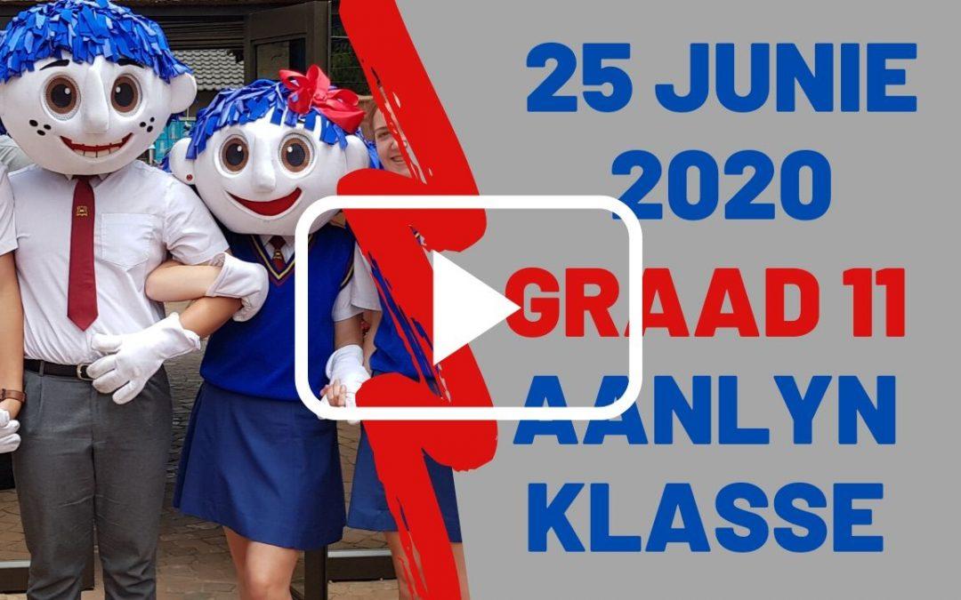 DONDERDAG 25 JUNIE 2020 – GRAAD 11