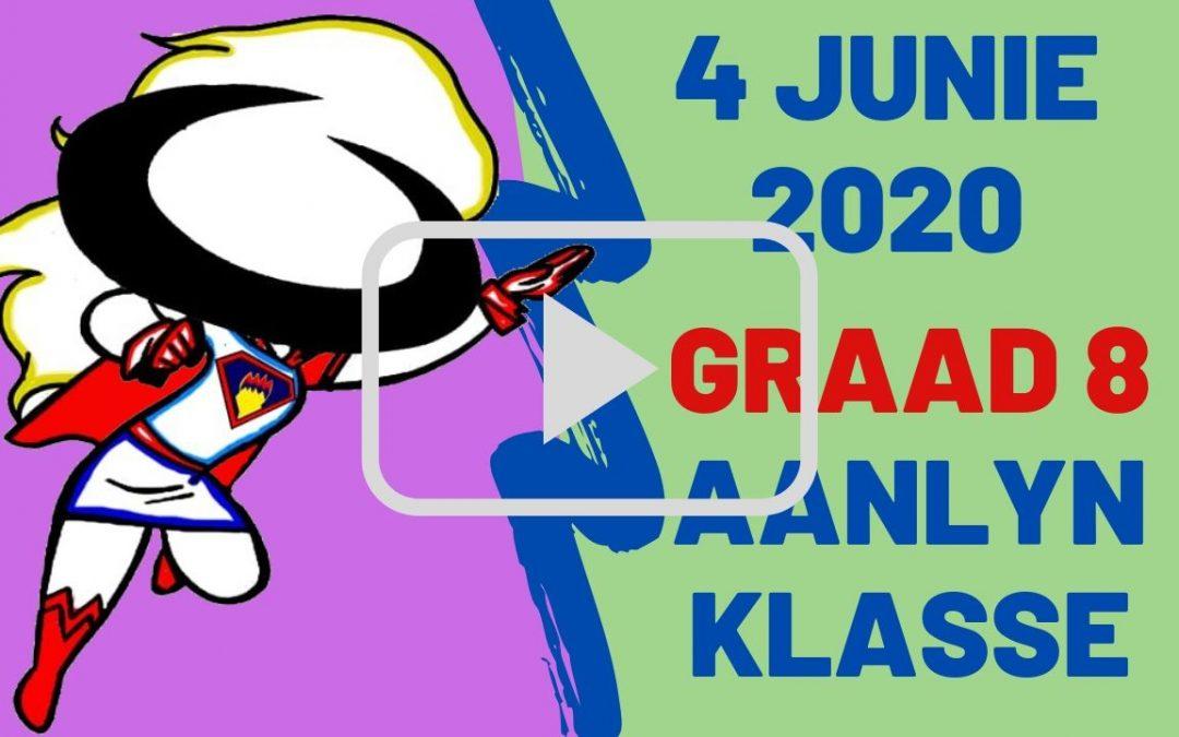 DONDERDAG 04 JUNIE 2020 – GRAAD 8