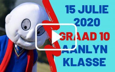 WOENSDAG 15 JULIE 2020 – GRAAD 10