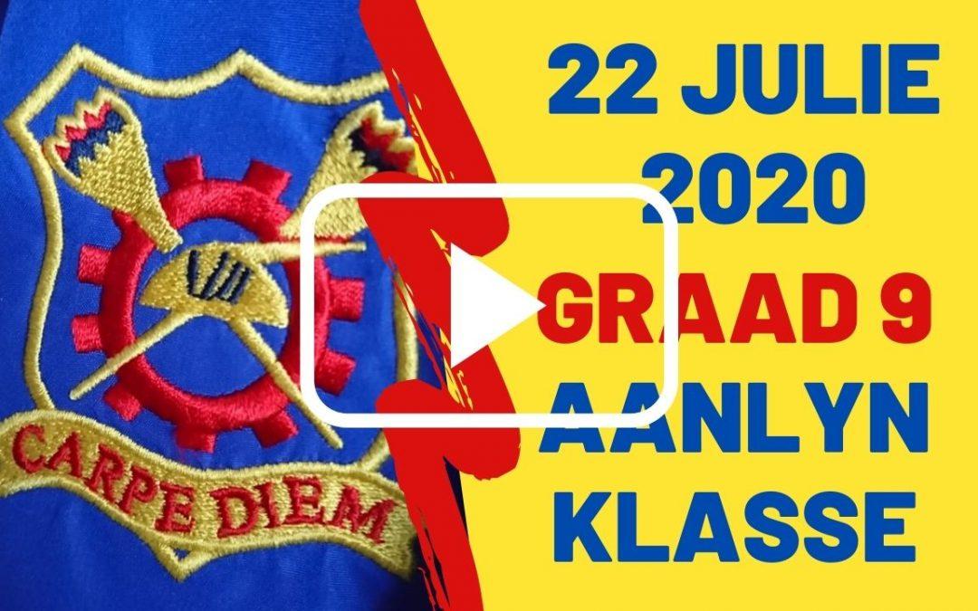 WOENSDAG 22 JULIE 2020 – GRAAD 9