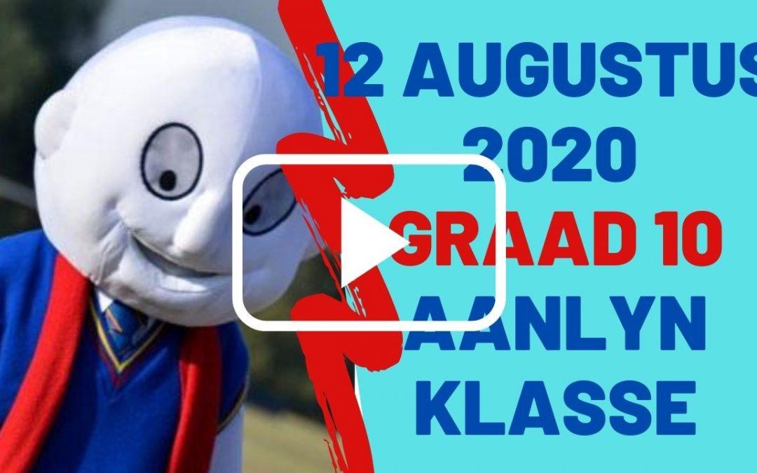 WOENSDAG 12 AUGUSTUS 2020 – GRAAD 10