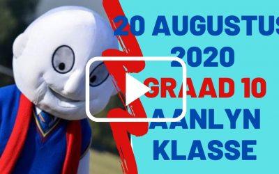 DONDERDAG 20 AUGUSTUS 2020 – GRAAD 10