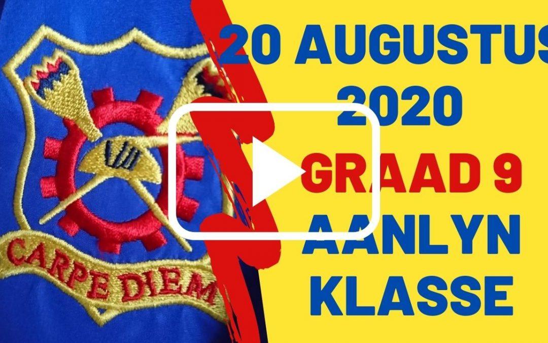 DONDERDAG 20 AUGUSTUS 2020 – GRAAD 9